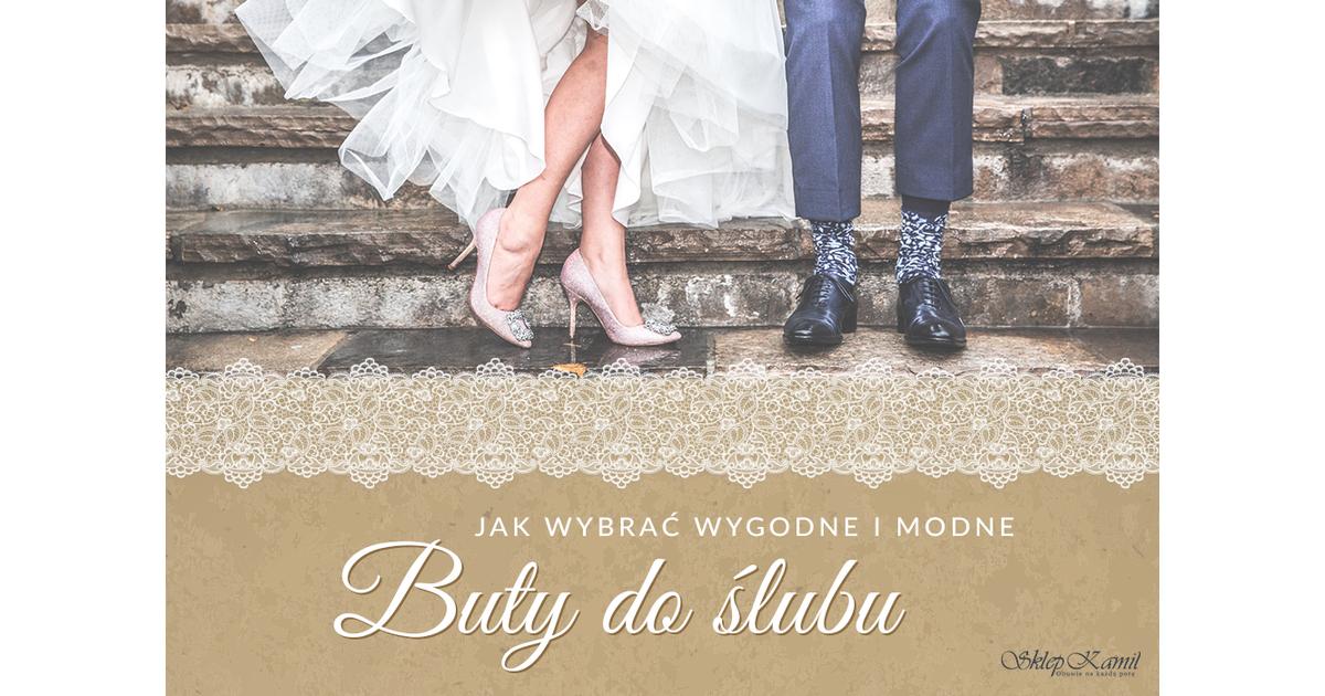 e0d672949e Jak wybrać wygodne i modne buty do ślubu - - SklepKamil.pl