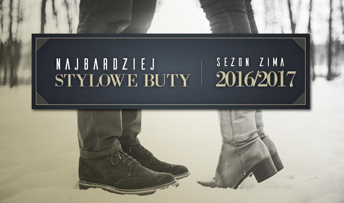 1f8c97f9c9fdc Najbardziej stylowe buty – Zima 2016/2017 - - SklepKamil.pl